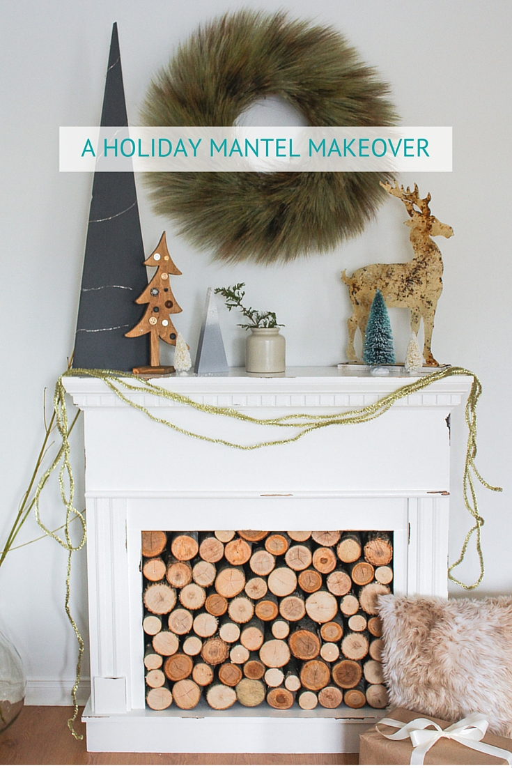 A HOLIDAY MANTEL MAKEOVER